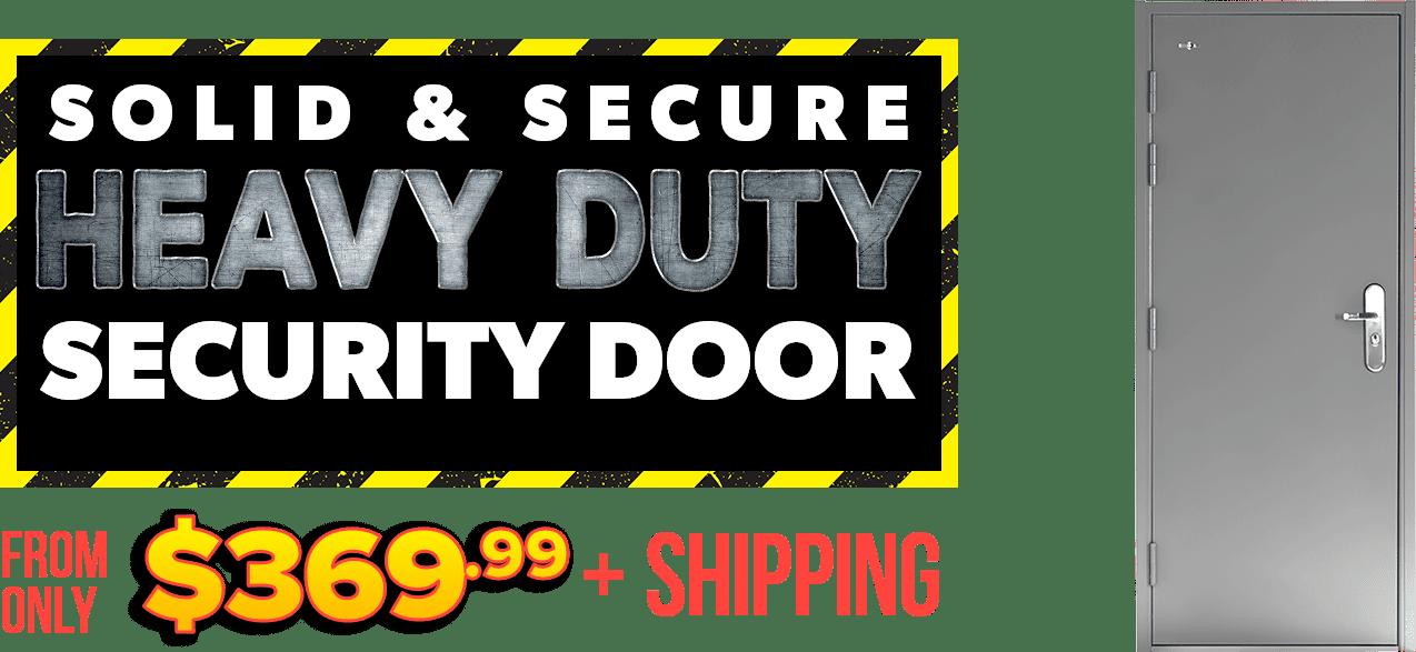 Steel Security Doors from $369.99